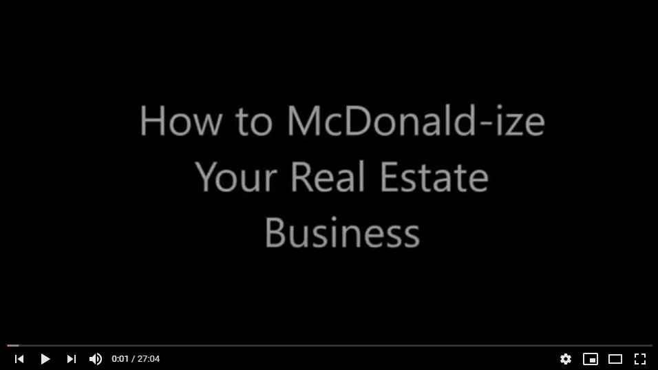 How to McDonald-ize Your Real Estate Business